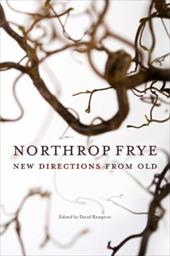 Northrop Frye: New Directions from Old 3016803