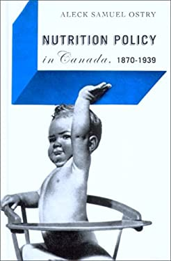 Nutrition Policy in Canada, 1870-1939 9780774813273