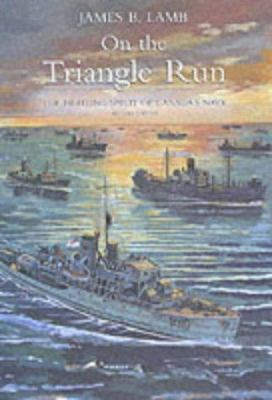 On the Triangle Run: The Fighting Spirit of Canada's Navy 9780773732551
