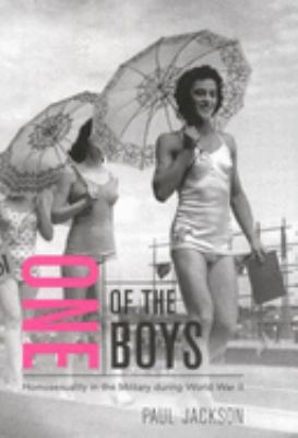 One of the Boys: Homosexuality in the Military During World War II 9780773527713
