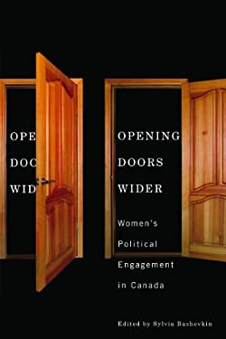 Opening Doors Wider: Women's Political Engagement in Canada 9780774815642