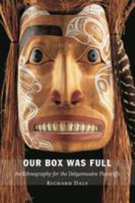 Our Box Was Full: An Ethnography for the Delgamuukw Plaintiffs 9780774810753