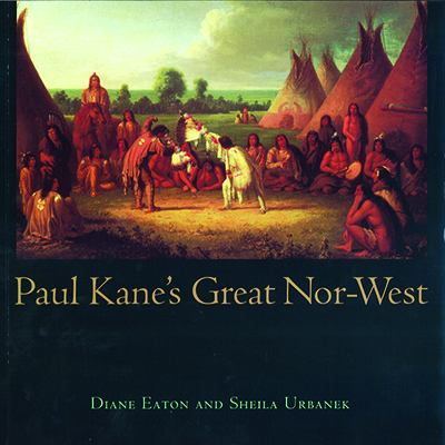 Paul Kane's Great Nor-West 9780774805490