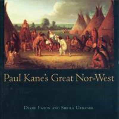 Paul Kane's Great Nor-West 9780774805384