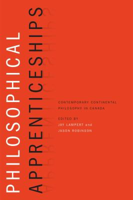 Philosophical Apprenticeships: Contemporary Continental Philosophy in Canada 9780776607016