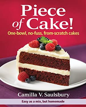 Piece of Cake!: One-Bowl, No-Fuss, From-Scratch Cakes 9780778802778