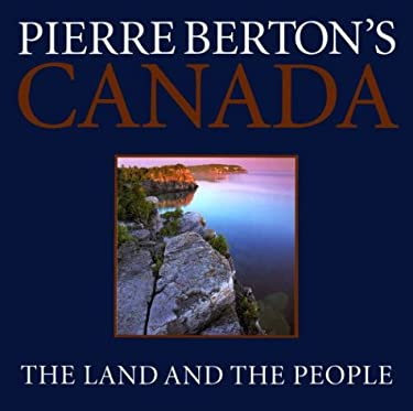 Pierre Berton's Canada: The Land and the People 9780773731608