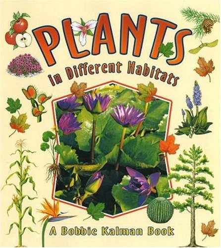 Plants in Different Habitats 9780778723165