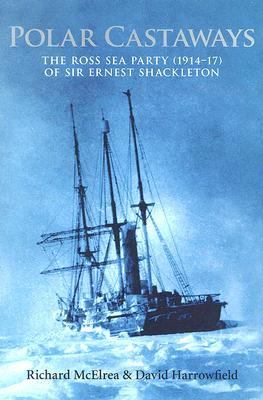 Polar Castaways: The Ross Sea Party of Sir Ernest Shackleton, 1914-17 9780773528253