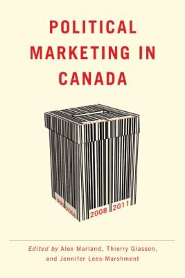 Political Marketing in Canada 9780774822299