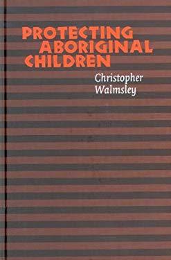 Protecting Aboriginal Children 9780774811712