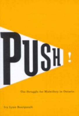 Push!: The Struggle for Midwifery in Ontario 9780773530256