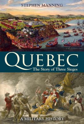 Quebec: The Story of Three Sieges 9780773536395
