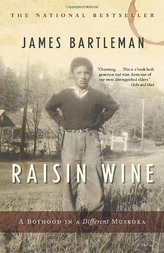 Raisin Wine: A Boyhood in a Different Muskoka 9780771012648