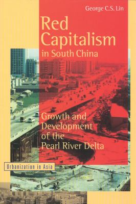 Red Capitalism in South China: Growth and Development of the Pearl River Delta 9780774806169