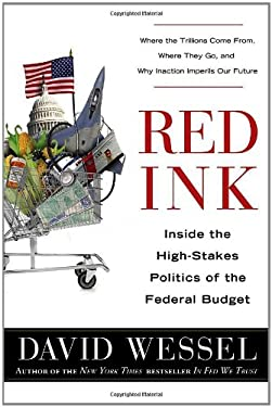 Red Ink: Inside the High-Stakes Politics of the Federal Budget 9780770436148