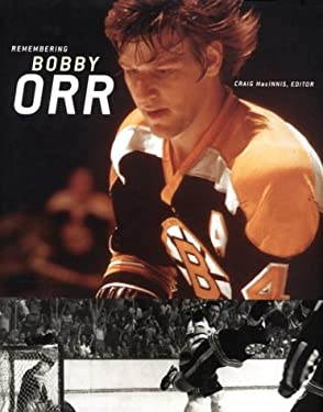 Remembering Bobby Orr: A Celebration 9780773731967