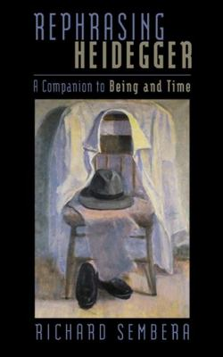 Rephrasing Heidegger: A Companion to Being and Time 9780776606637