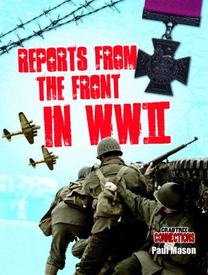 Reports from the Front in WWII 9780778799269