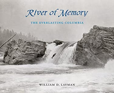 River of Memory: The Everlasting Columbia 9780774813037