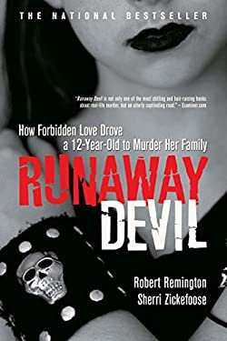 Runaway Devil: How Forbidden Love Drove a 12-Year-Old to Murder Her Family 9780771073618
