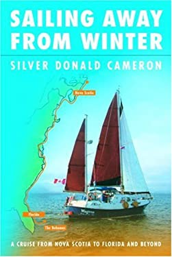 Sailing Away from Winter: A Cruise from Nova Scotia to Florida and Beyond 9780771018411