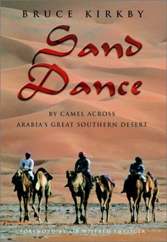 Sand Dance: By Camel Across Arabia's Great Southern Desert 9780771095658