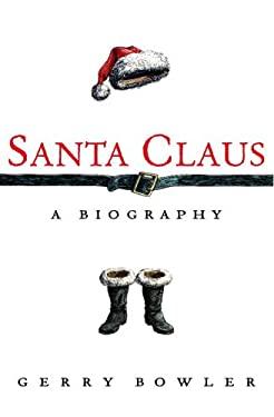 Santa Claus: A Biography 9780771015328