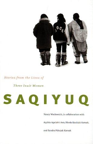 Saqiyuq: Stories from the Lives of Three Inuit Women 9780773518872