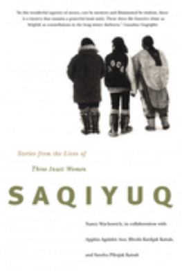 Saqiyuq: Stories from the Lives of Three Inuit Women 9780773522442