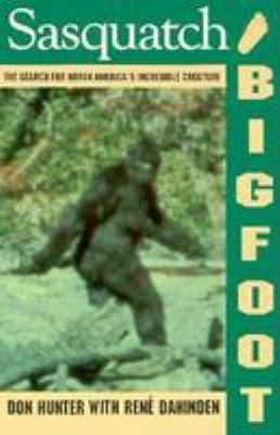 Sasquatch/Bigfoot: The Search for North America's Incredible Creature 9780771042980