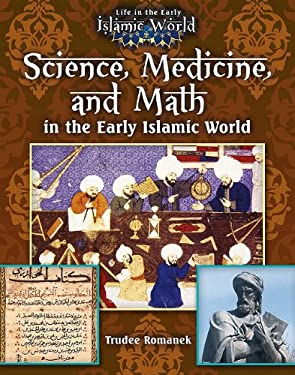 Science, Medicine, and Math in the Early Islamic World 9780778721703