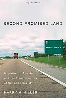 Second Promised Land: Migration to Alberta and the Transformation of Canadian Society 9780773535268