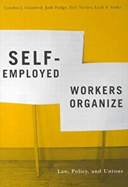Self-Employed Workers Organize: Law, Policy, and Unions 9780773529014