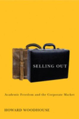 Selling Out: Academic Freedom and the Corporate Market 9780773535800