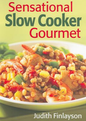 Sensational Slow Cooker Gourmet 9780778801993