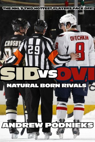 Sid vs. Ovi: Crosby and Ovechkin - Natural-Born Rivals 9780771071164