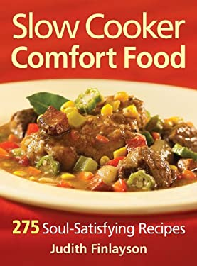Slow Cooker Comfort Food: 275 Soul-Satisfying Recipes 9780778802242