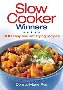 Slow Cooker Winners: 300 Easy and Satisfying Recipes 9780778802471