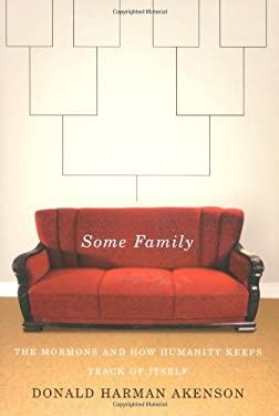 Some Family: The Mormons and How Humanity Keeps Track of Itself 9780773532953