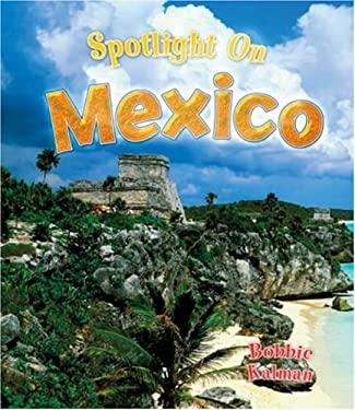 Spotlight on Mexico 9780778734512