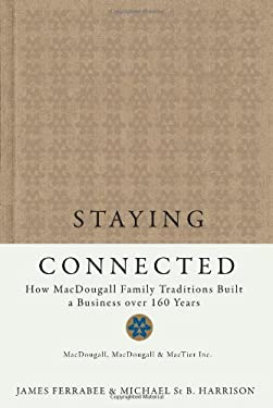 Staying Connected: How MacDougall Family Traditions Built a Business Over 160 Years 9780773536616