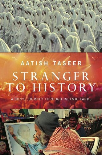 Stranger to History: A Son's Journey Through Islamic Lands 9780771084256