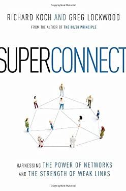 Superconnect: Harnessing the Power of Networks and the Strength of Weak Links 9780771095924