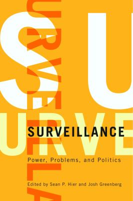 Surveillance: Power, Problems, and Politics 9780774816120