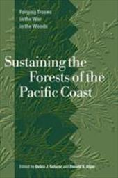 Sustaining the Forests of the Pacific Northwest: Forging Truces in the War in the Woods 3015834
