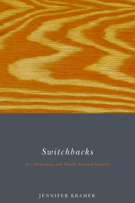 Switchbacks: Art, Ownership, and Nuxalk National Identity 9780774812283