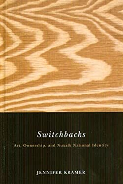 Switchbacks: Art, Ownership, and Nuxalk National Identity 9780774812276