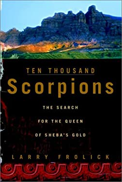 Ten Thousand Scorpions: The Search for the Queen of Sheba's Gold 9780771047800