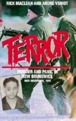 Terror: Murder and Panic in New Brunswick 9780771055928